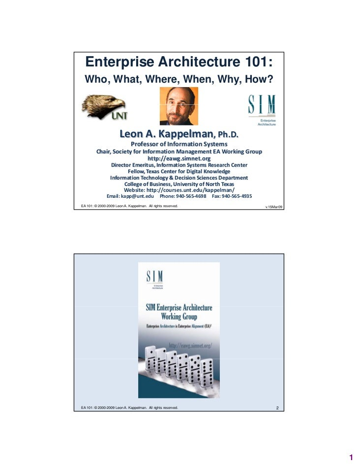 Enterprise Architecture 101:  Who, What, Where, When, Why, How?                       LeonA.Kappelman,Ph.D.            ...