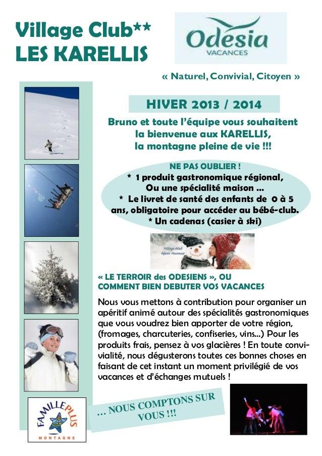Village Club** LES KARELLIS « Naturel, Convivial, Citoyen »  HIVER 2013 / 2014 Bruno et toute l'équipe vous souhaitent la ...