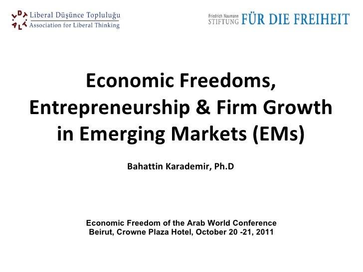 Economic Freedom of the Arab World Conference Beirut, Crowne Plaza Hotel, October 20   -21, 2011 Economic Freedoms, Entrep...