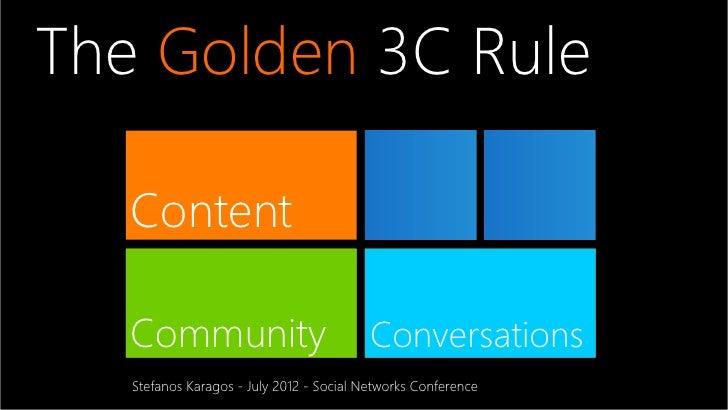 The Golden 3C Rule   Content   Content   Community                             Content                                    ...