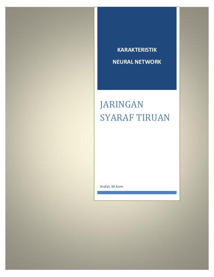 KARAKTERISTIK       NEURAL NETWORKJARINGANSYARAF TIRUANArafat, M.Kom