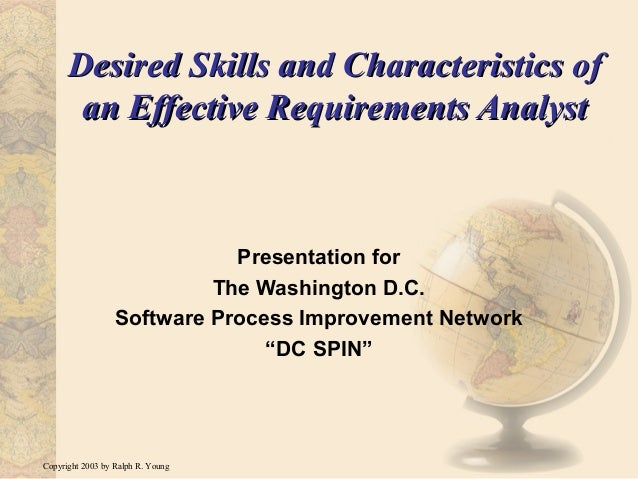 Copyright 2003 by Ralph R. Young Desired Skills and Characteristics ofDesired Skills and Characteristics of an Effective R...