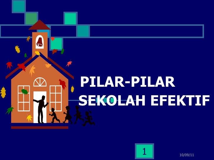 PILAR-PILAR    SEKOLAH EFEKTIF  10/09/11