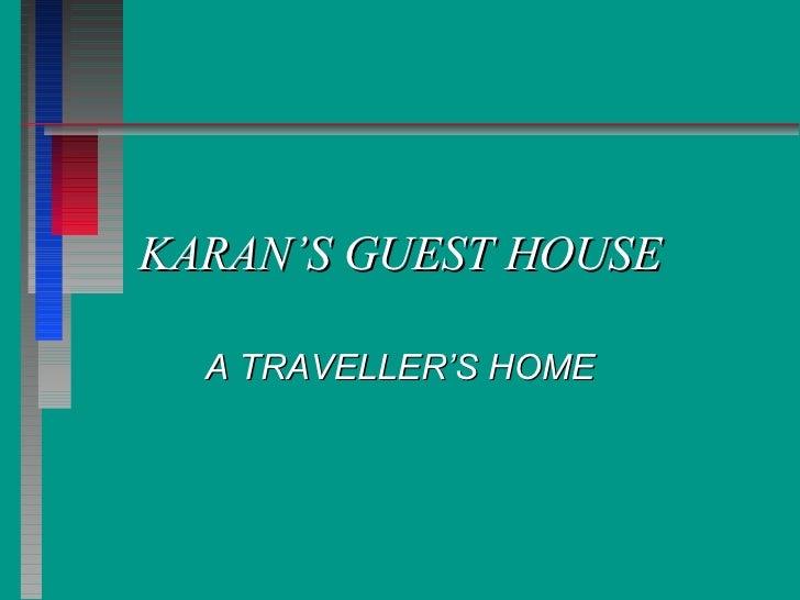 KARAN'S GUEST HOUSE A TRAVELLER'S HOME