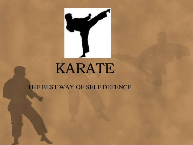 KARATE THE BEST WAY OF SELF DEFENCE