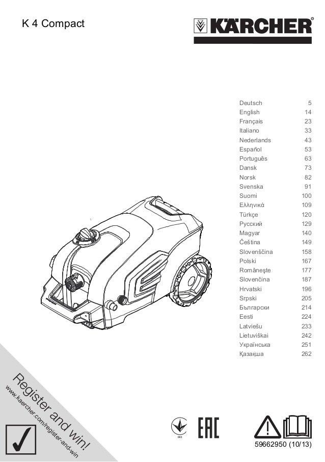 www.kaercher.com/register-and-win  001  59662950 (10/13)  K 4 Compact  Deutsch 5  English 14  Français 23  Italiano 33  Ne...