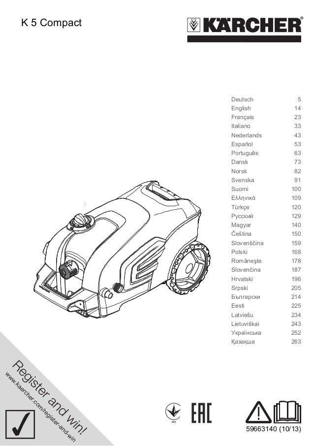 www.kaercher.com/register-and-win  001  59663140 (10/13)  K 5 Compact  Deutsch 5  English 14  Français 23  Italiano 33  Ne...