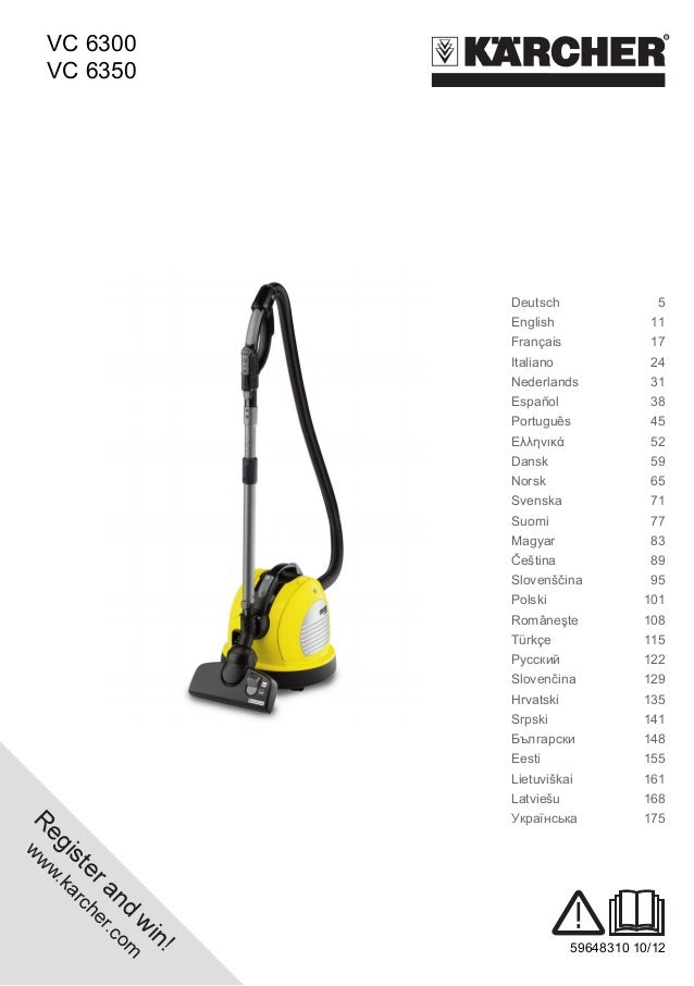 VC 6300  Register and win!  www.karcher.com  59648310 10/12  VC 6300  VC 6350  Deutsch 5  English 11  Français 17  Italian...