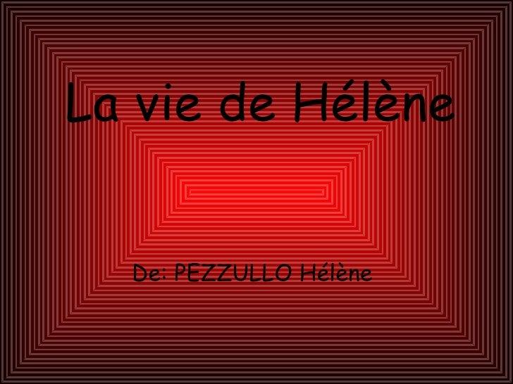 La vie de Hélène  De: PEZZULLO Hélène