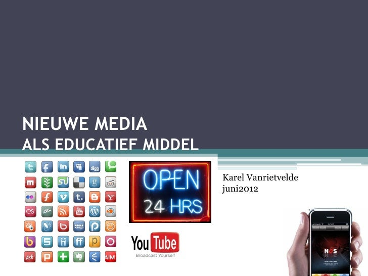 NIEUWE MEDIAALS EDUCATIEF MIDDEL                       Karel Vanrietvelde                       juni2012