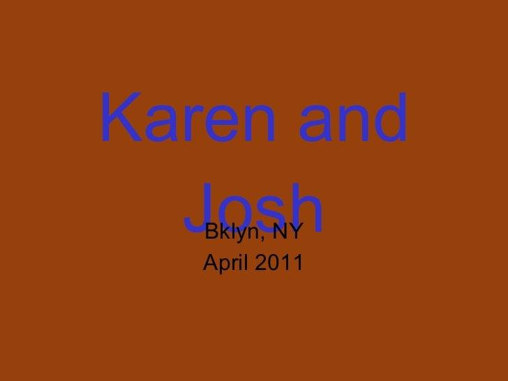 Karen and Josh Bklyn, NY April 2011