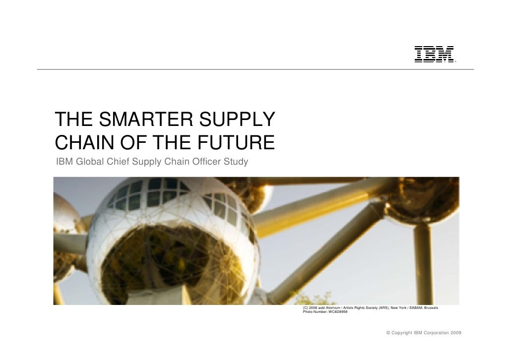 THE SMARTER SUPPLYCHAIN OF THE FUTUREIBM Global Chief Supply Chain Officer Study                                          ...