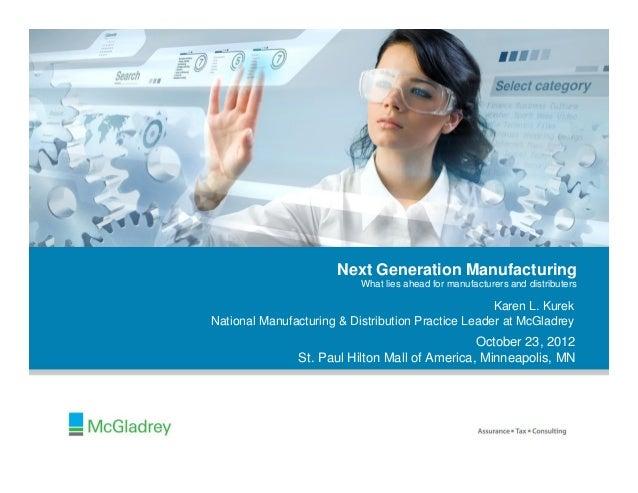 National Trends in Manufacturing - Karen Kurek, national manufacturing & distribution practice leader, McGladrey