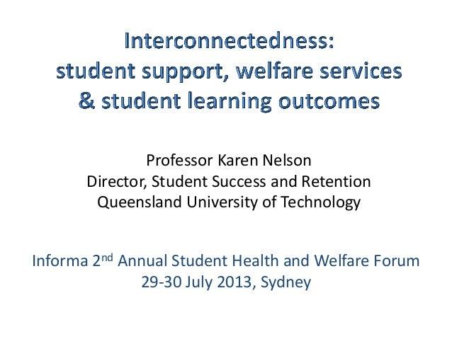 Professor Karen Nelson Director, Student Success and Retention Queensland University of Technology Informa 2nd Annual Stud...