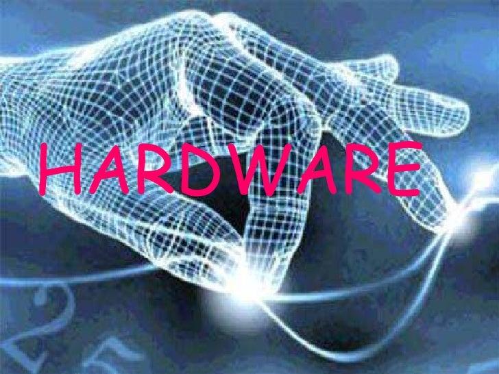 HARDWARE<br />