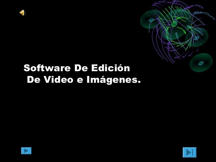 Software De EdiciónDe Video e Imágenes.