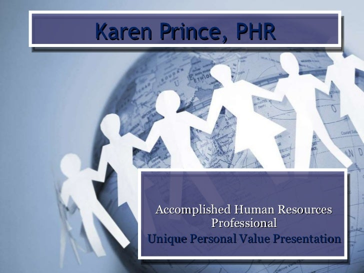 Karen Prince, PHR Accomplished Human Resources Professional Unique Personal Value Presentation