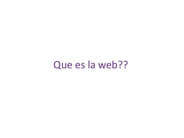 Que es la web??