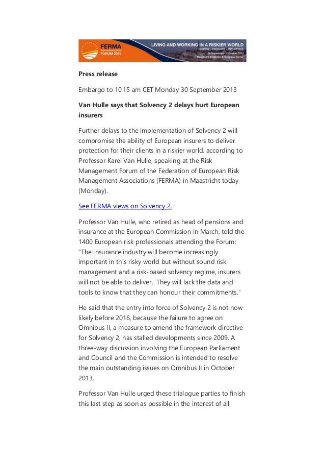 Press release Embargo to 10.15 am CET Monday 30 September 2013 Van Hulle says that Solvency 2 delays hurt European insurer...