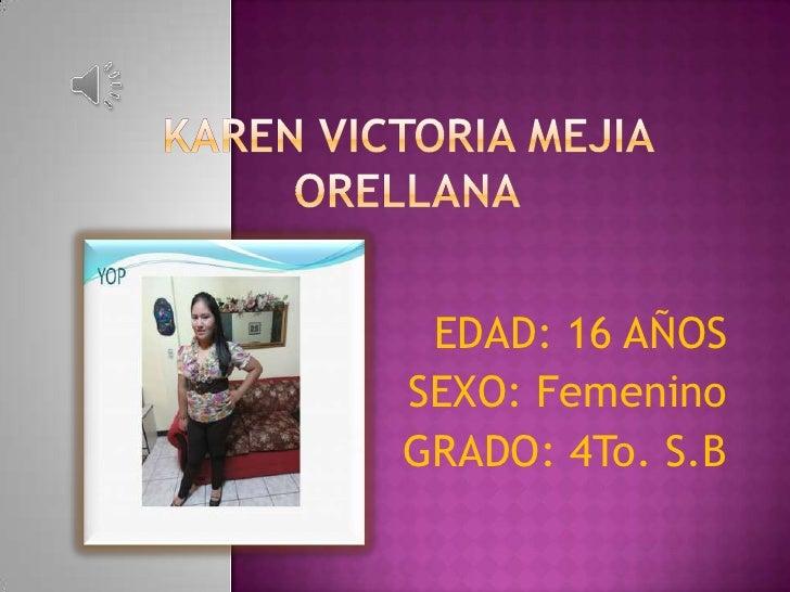 EDAD: 16 AÑOSSEXO: FemeninoGRADO: 4To. S.B