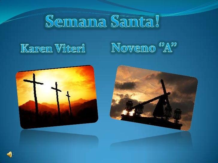  La Semana Santa es la conmemoración anual cristiana de la Pasión,  Muerte y Resurrección de Jesús de Nazaret. Por ello, ...