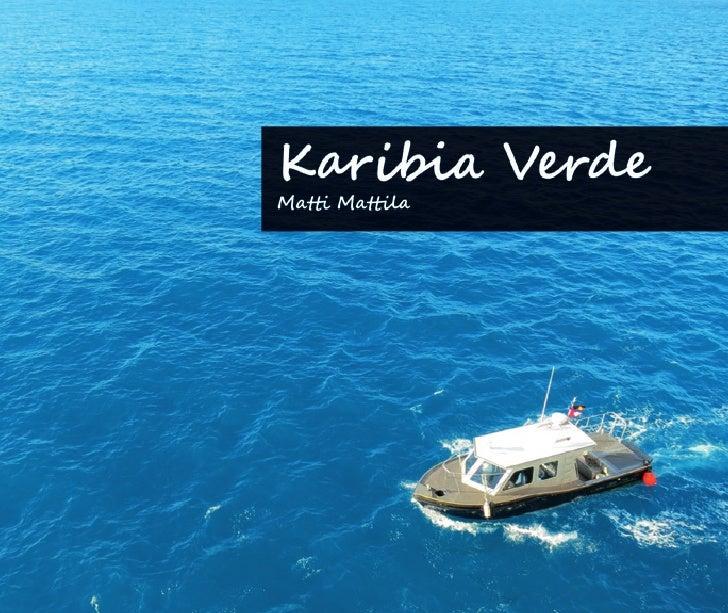 Karibia VerdeMatkapäiväkirja risteilystäniKaribialta Atlantin yli KapVerdelle maaliskuussa 2012Matti Mattila