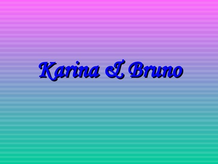 Karina & Bruno