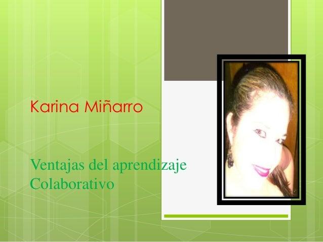 Karina Miñarro Ventajas del aprendizaje Colaborativo