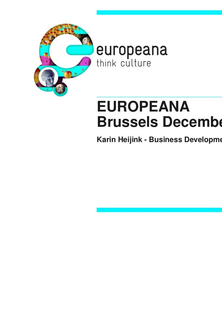EUROPEANABrussels December 2009Karin Heijink - Business Development Director