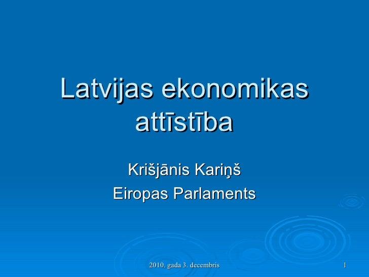 Latvijas ekonomikas attīstība Krišjānis Kariņš Eiropas Parlaments