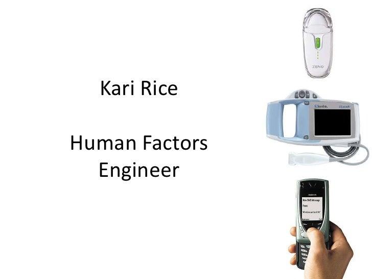 Kari Rice  Human Factors   Engineer