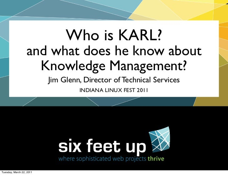 Who is KARL?                  and what does he know about                    Knowledge Management?                        ...