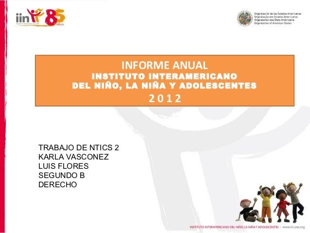 INFORME ANUAL          INSTITUTO INTERAMERICANO       DEL NIÑO, LA NIÑA Y ADOLESCENTES                         2012TRABAJO...