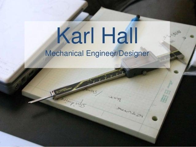 Karl Hall Mechanical Engineer/Designer