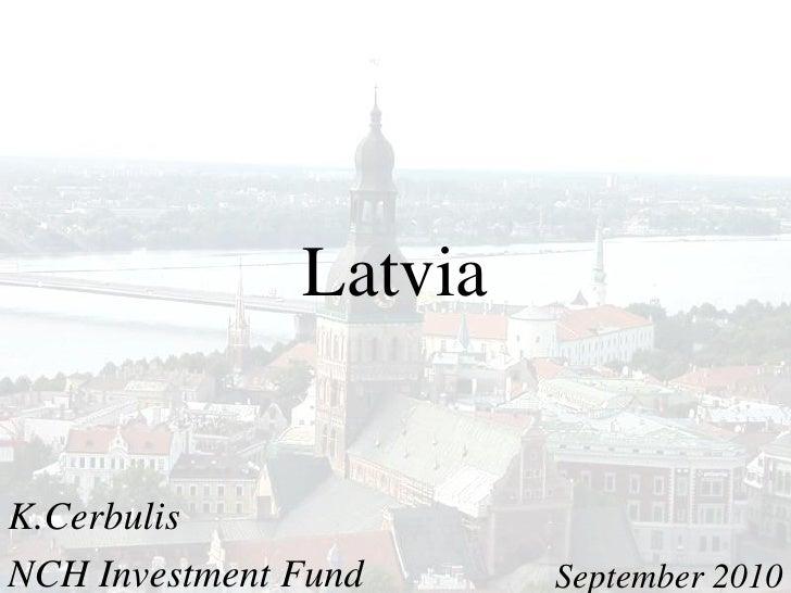 Latvia   K.Cerbulis NCH Investment Fund     September 2010