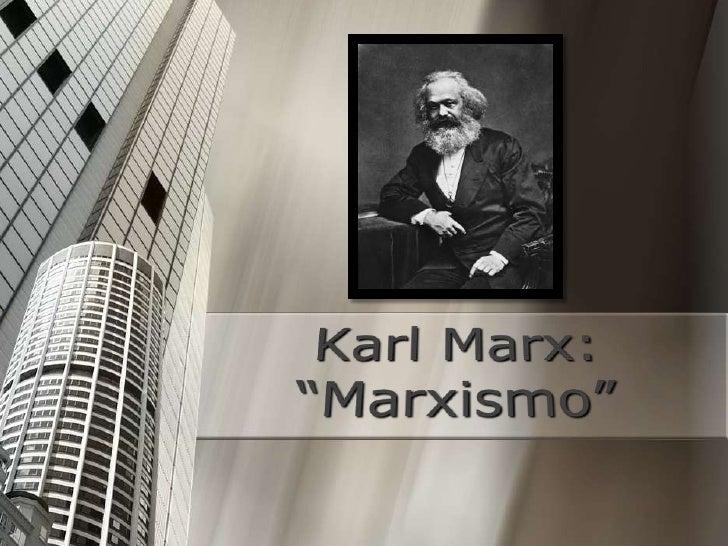 "Karl Marx: ""Marxismo""<br />"