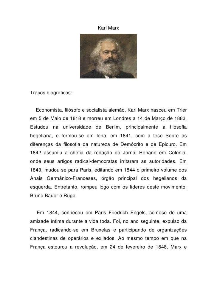 Karl MarxTraços biográficos:  Economista, filósofo e socialista alemão, Karl Marx nasceu em Trierem 5 de Maio de 1818 e mo...