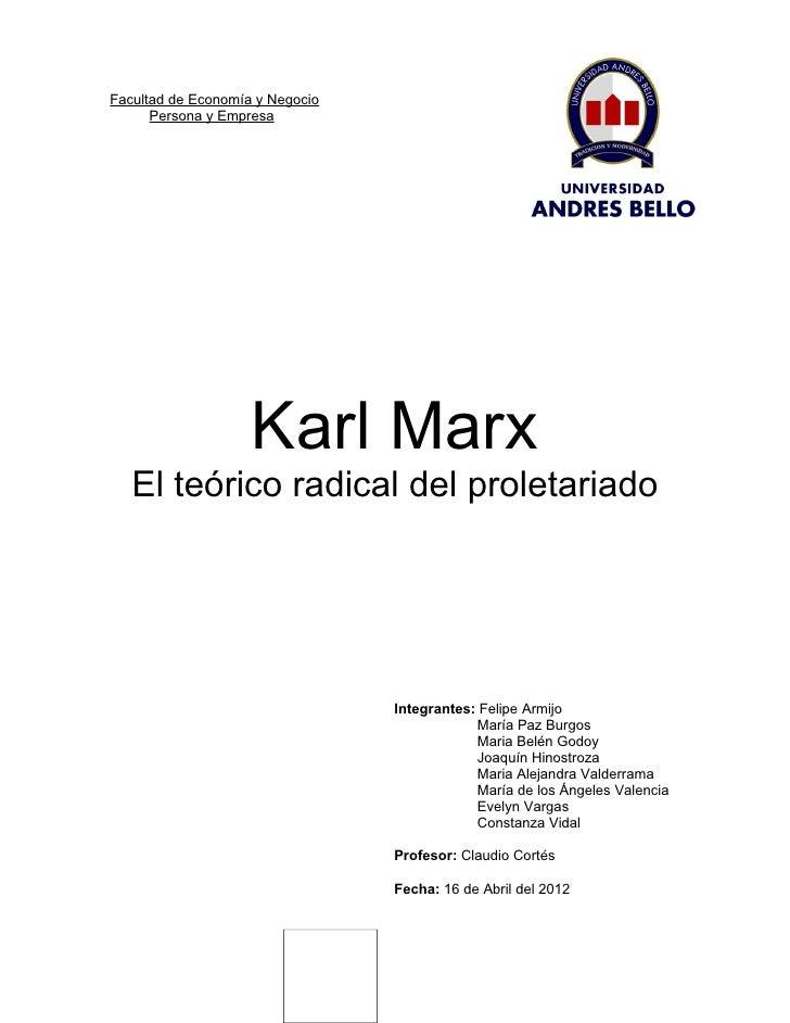 Facultad de Economía y Negocio      Persona y Empresa                    Karl Marx   El teórico radical del proletariado  ...