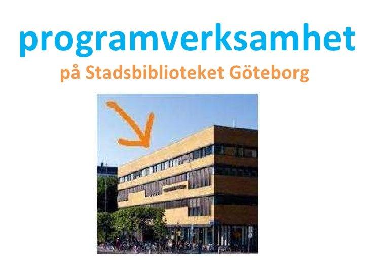 programverksamhet   på Stadsbiblioteket Göteborg