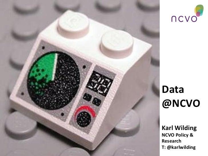 Data@NCVOKarl WildingNCVO Policy &ResearchT: @karlwilding