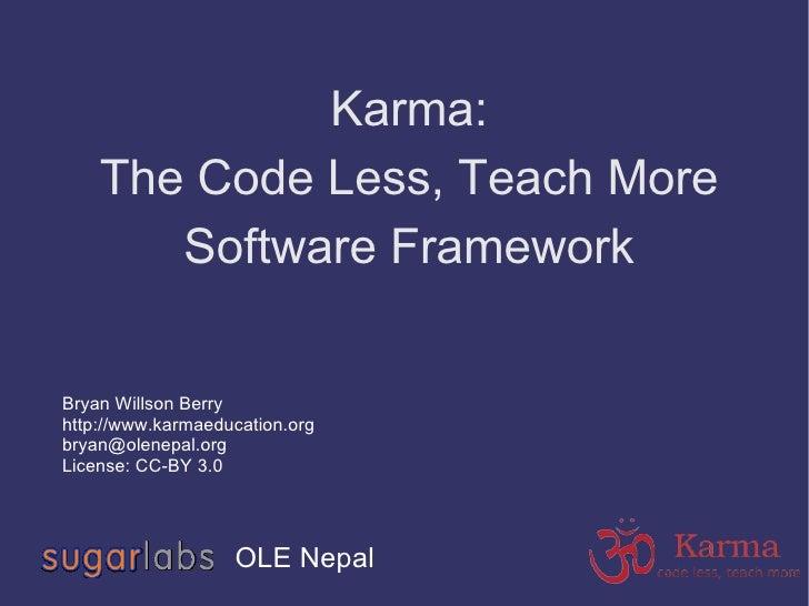 Karma Code Less Teach More