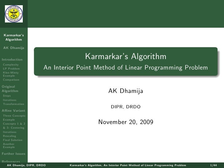 Karmarkar's   Algorithm  AK Dhamija   Introduction                             Karmarkar's Algorithm Complexity LP Problem...