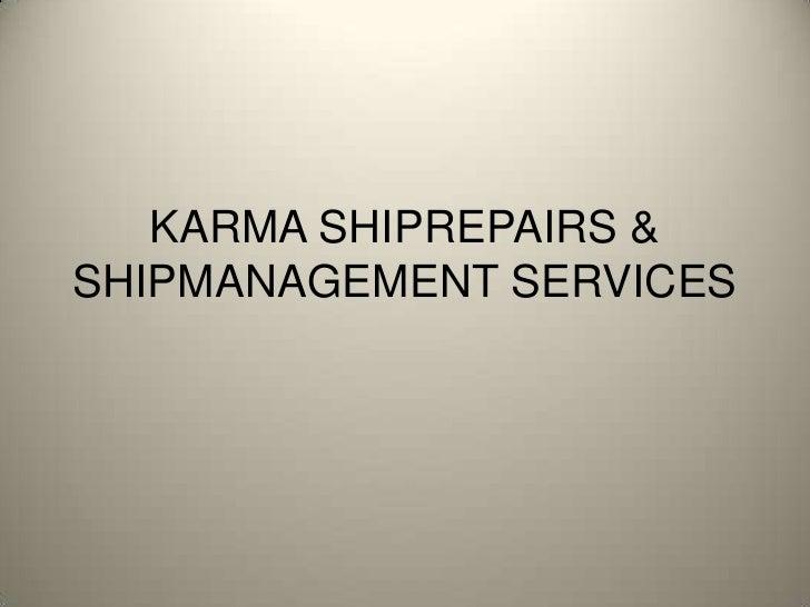 Karma Shiprepairs & Shipmanagement Services