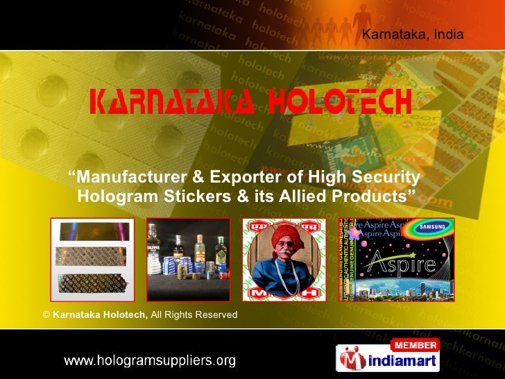 """ Manufacturer & Exporter of High Security  Hologram Stickers & its Allied Products"" ©  Karnataka Holotech,  All Rights Re..."
