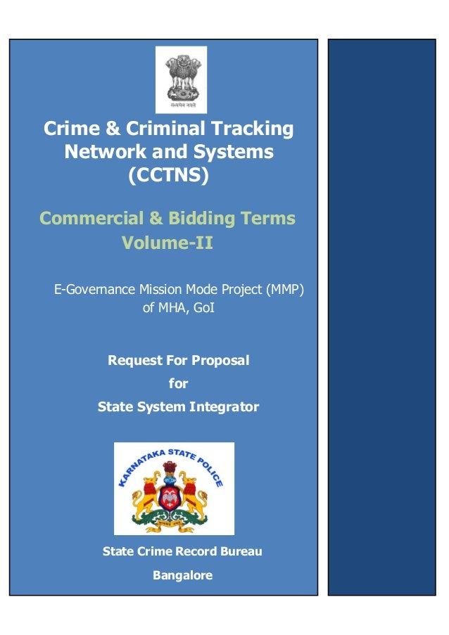 Crime & Criminal TrackingNetwork and Systems(CCTNS)E-Governance Mission Mode Project (MMP)of MHA, GoIRequest For Proposalf...