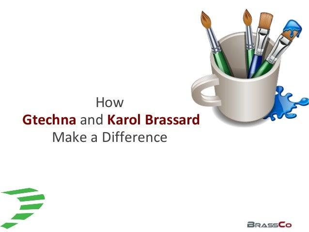 How Gtechna and Karol Brassard Make a Difference