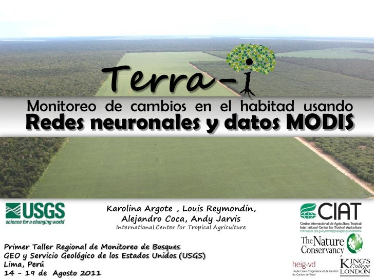 Terra -      Monitoreo de cambios en el habitad usando     Redes neuronales y datos MODIS                           Karoli...