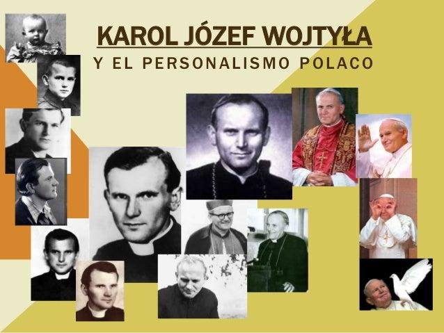 KAROL JÓZEF WOJTYŁAY EL PERSONALISMO POLACO