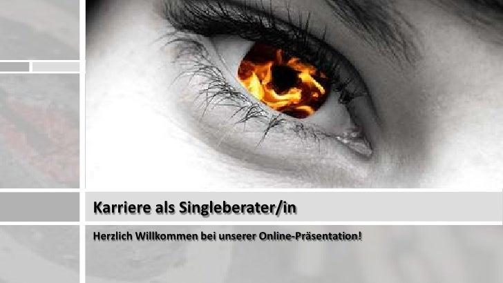 Karriere als Singleberater/inHerzlich Willkommen bei unserer Online-Präsentation!