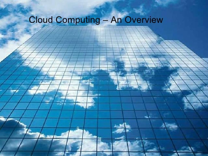 Cloud Computing – An Overview